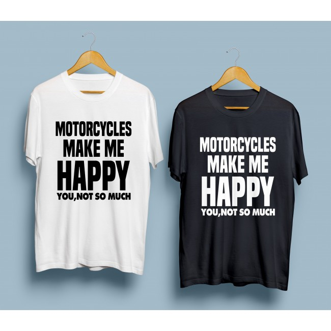 Тениска Motorcycle Make Me Happy