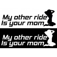 Стикер My Other Ride is Your Mom