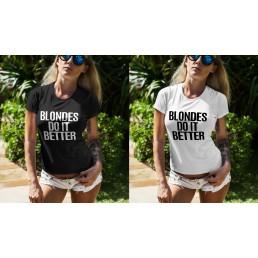 Тениска Blondes do it better