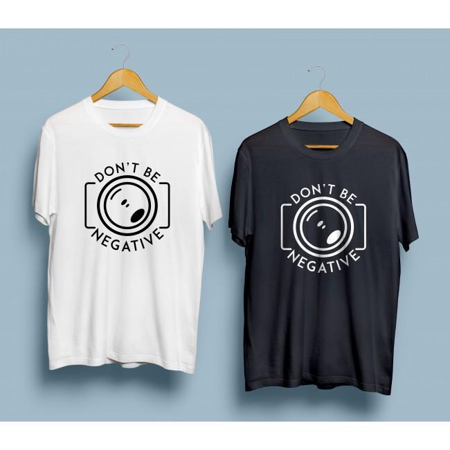 Тениска за фотографи Don't Be Negative